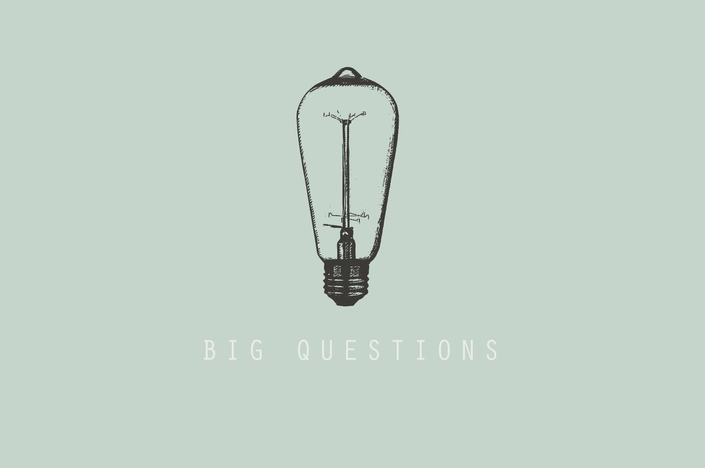 Big Questions // Spring 2017