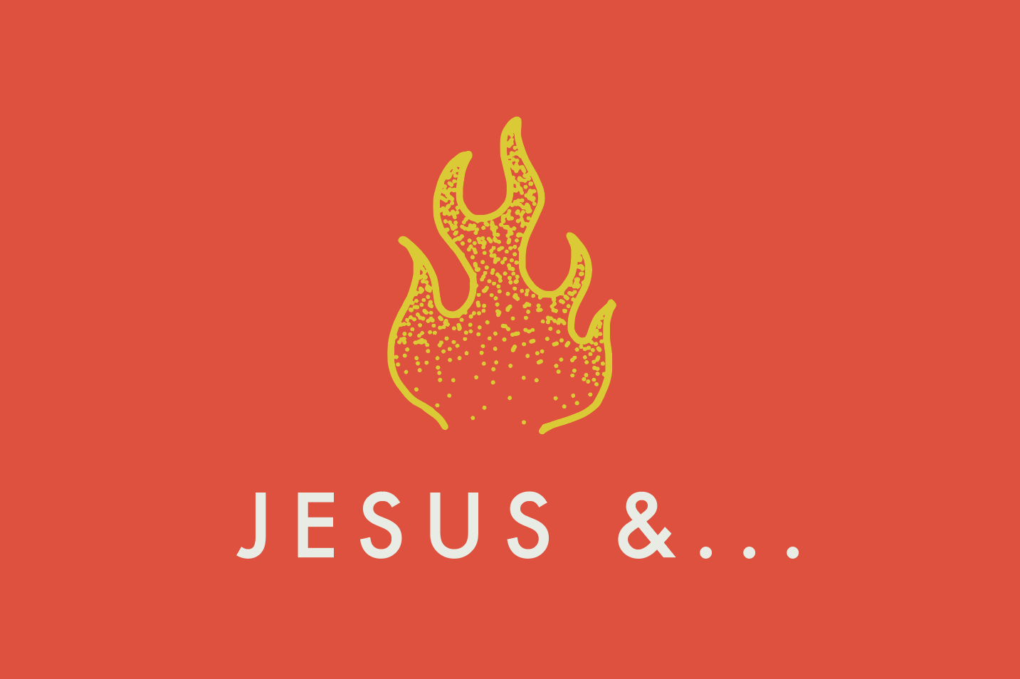 Jesus And... //Spring & Summer 2016