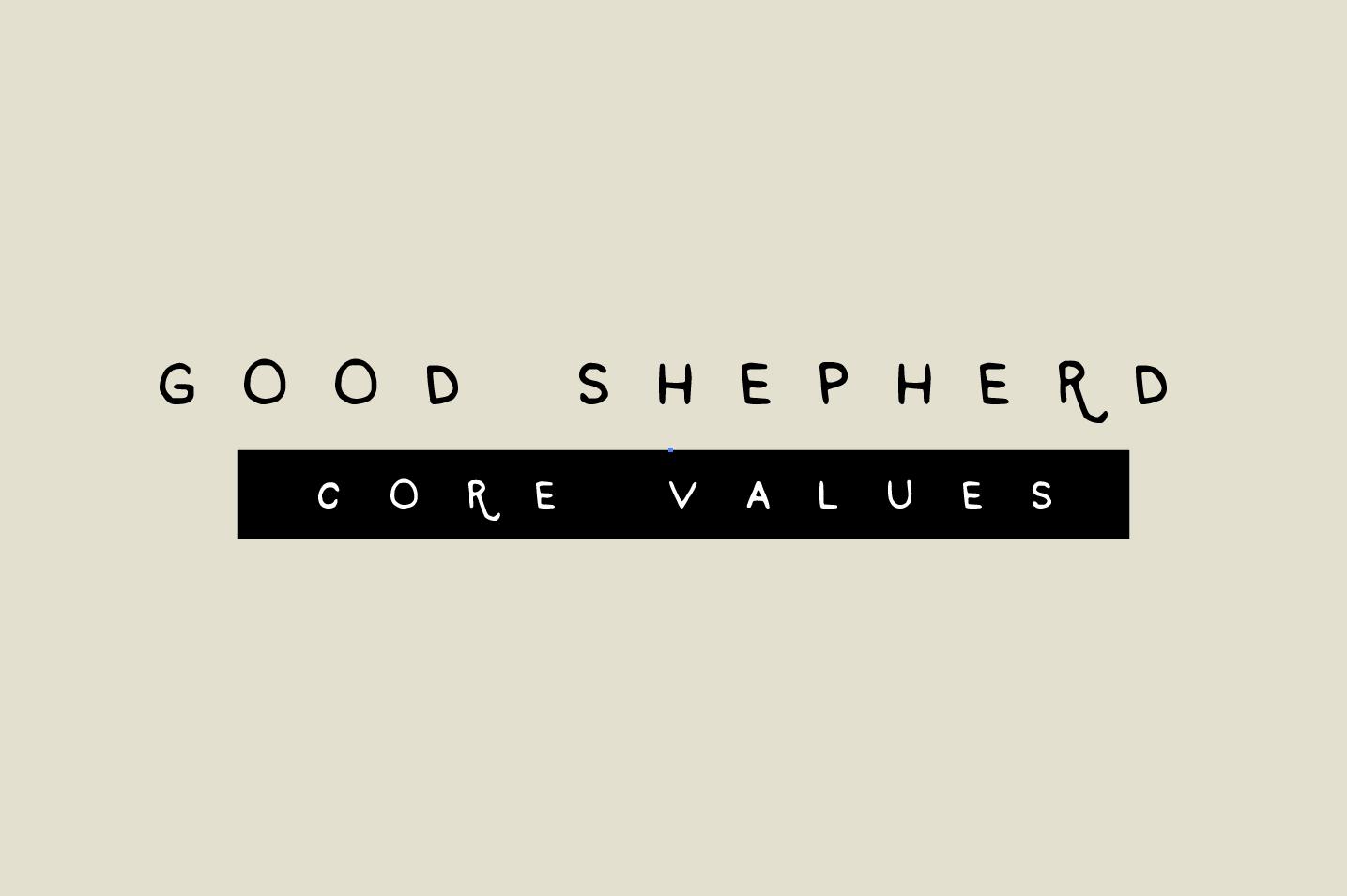 Good Shepherd Core Values //Spring 2016