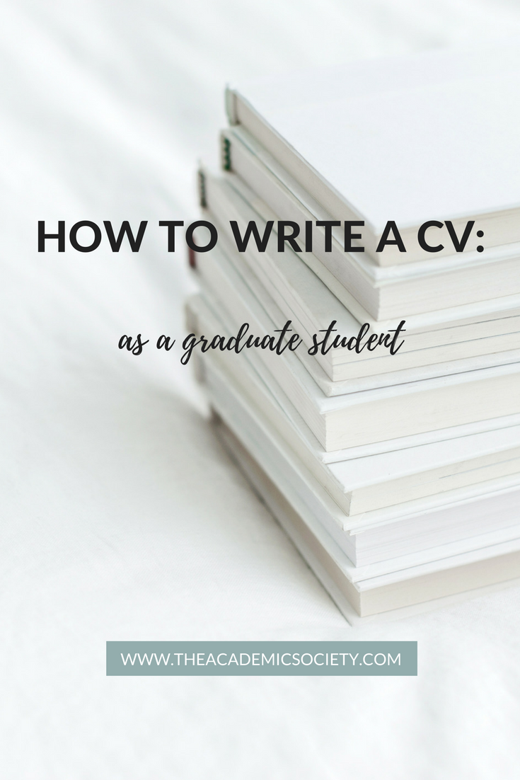 How to Write a CV as a Graduate Student | The Academic Society | for graduate students in Math and STEM