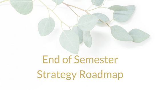 End of Semester Strategy Roadmap
