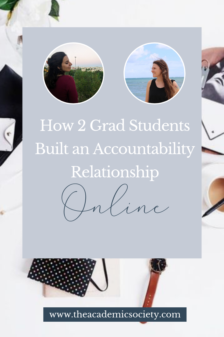 How Two Grad Students Built an Accountability Relationship Online | The Academic Society | Grad School Tips