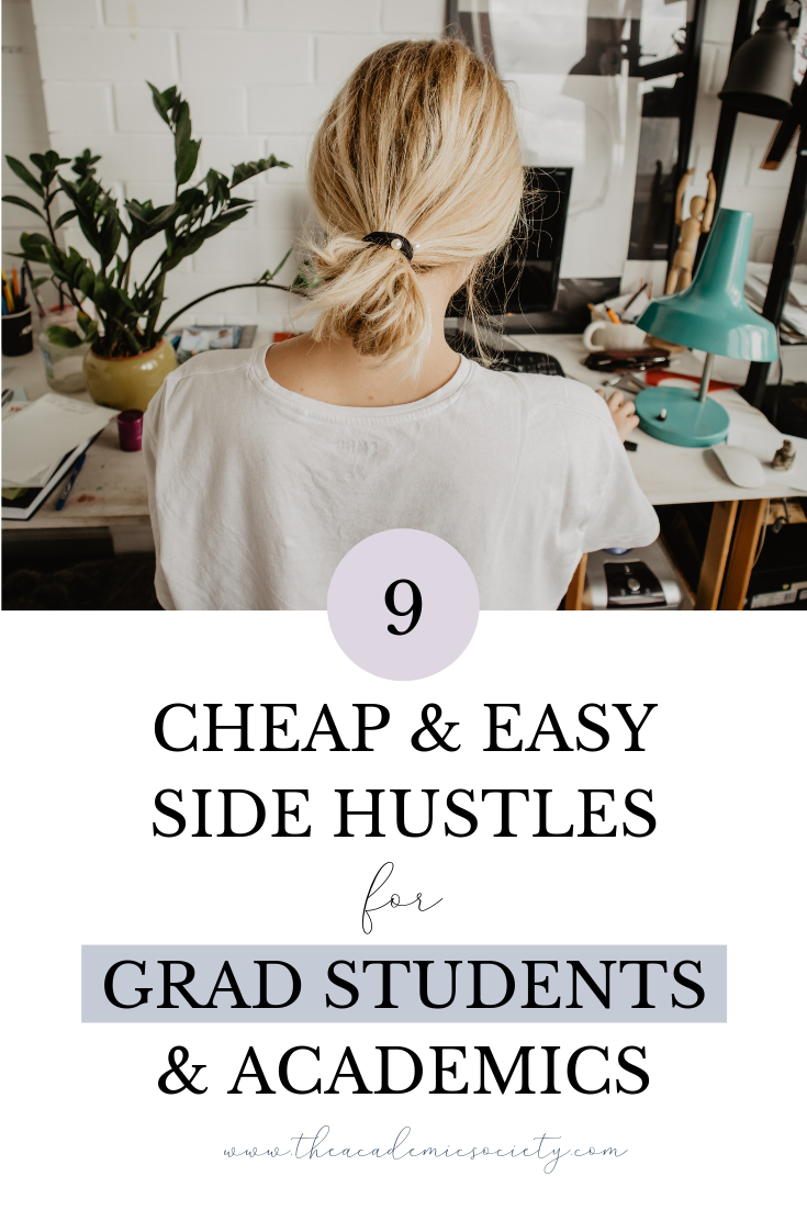 Cheap and Easy Side Hustles for Grad Students and Academics | The Academic Society