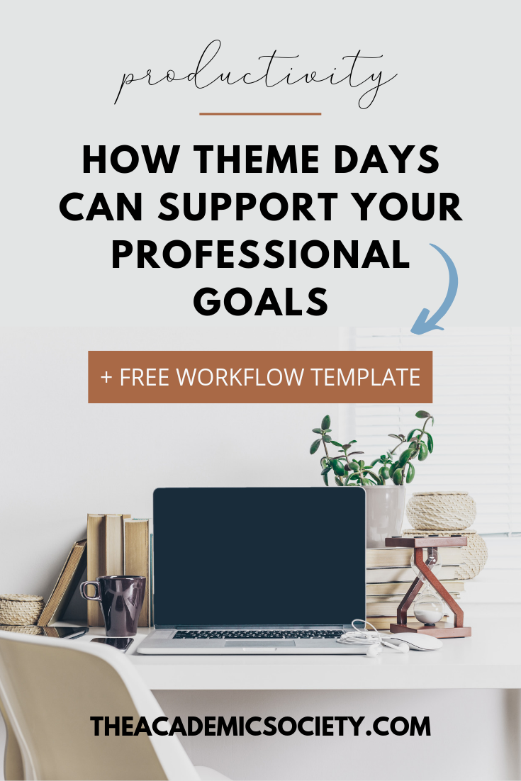 How Theme Days can Support your Professional Goals | The Academic Society for grad students and academics