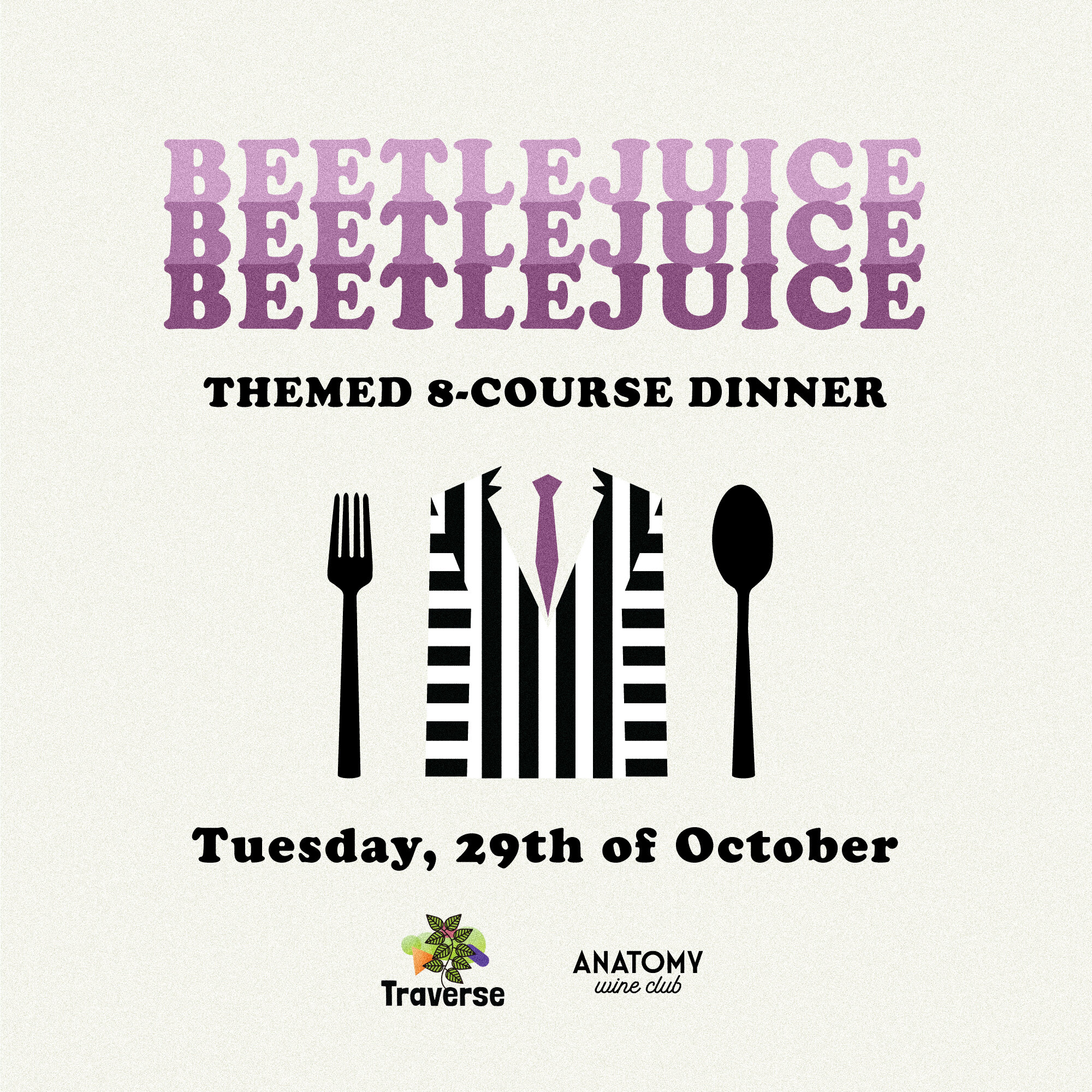 Chef's dinner - Anatomy hosts a pop-up dinner by Traverse. Chefs from Traverse will excite you with an 8 course, Beetlejuice themed dinner.The dinner is $65 and there will only be 26 spots available so get your tickets now!