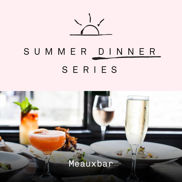Summer Dinner Series is back! 3 courses for $45 per person (not inclusive of tax and gratuity). Reserve now online or by calling us at 504-569-9979.    Wednesday 6.26 - Eat Local    Wednesday 7.31 - Vegetarian    Wednesday 8.14 - Happy Birthday Julia Child!    Wednesday 8.28 - Goat Dinner