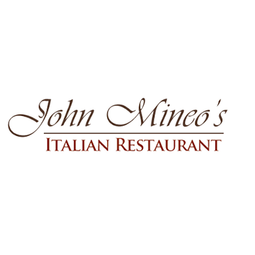 JOHN MINEO'S ITALIAN RESTAURANT   314-434-5244   WWW.JOHNMINEOS.COM   13490 Clayton Rd  TOWN AND COUNTRY, MO 63131