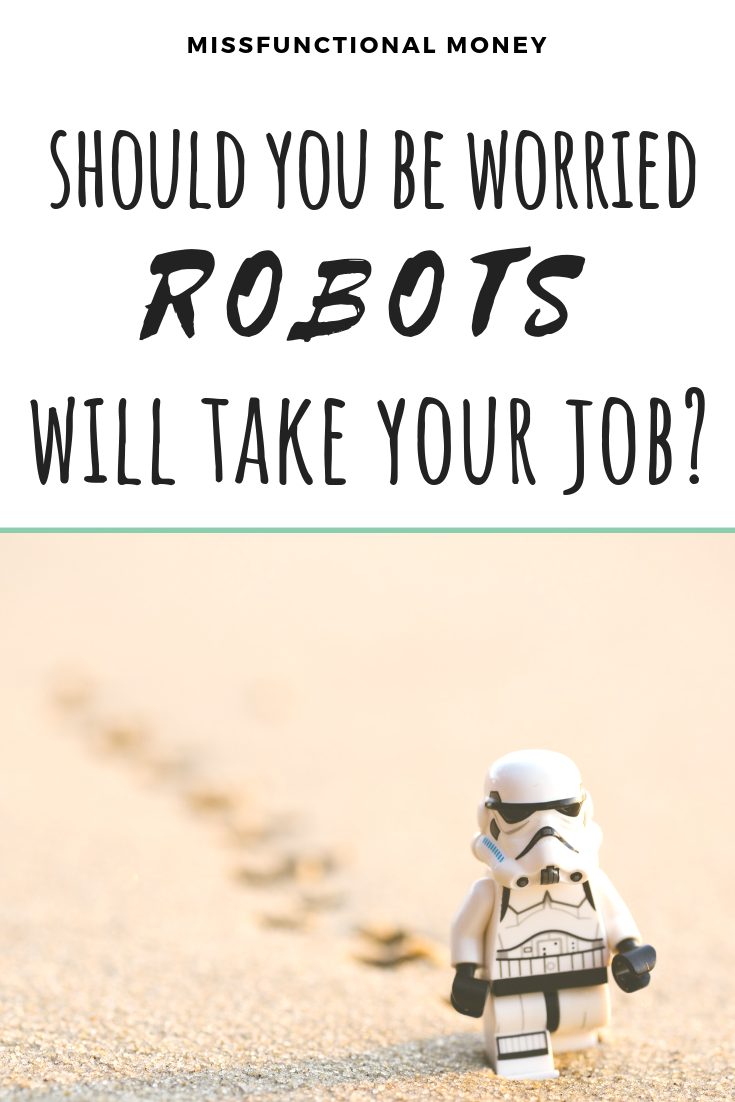Are robots trying to take over all of our jobs? Should we be be squirreling away all of our money just in case? Or is it all a bunch of bull? | MissFunctional Money #personalfinance #moneytalk #moneyhacks