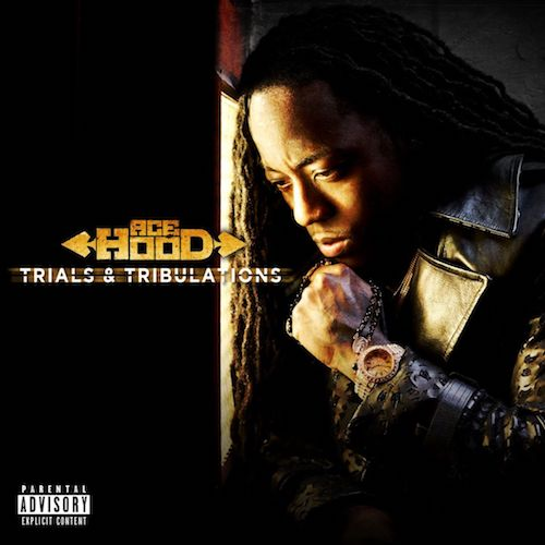 "Ace Hood ""Trials & Tribulations"""