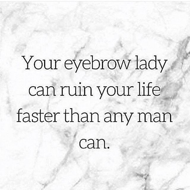Well..... other eyebrow ladies..... Not us. 💁🏻‍♀️💁🏼‍♀️💁🏽‍♀️