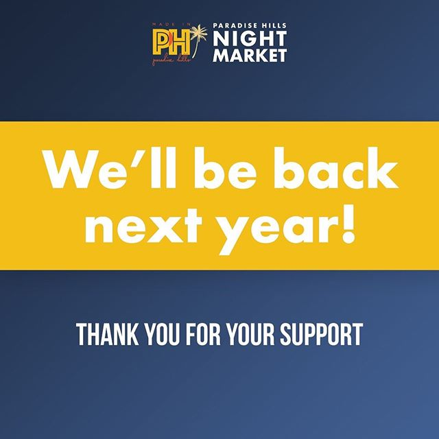 Thank you, next... year. We appreciate all the love, support, and anticipation for the next PH Night Market event but unfortunately, we will be taking this year off and we'll be returning in 2020. However, we'll be actively doing smaller events this year to support the mission of highlighting the homegrown talent and fostering our community's potential. Stay tuned for those upcoming events in addition to other ongoing independent projects and collabs associated with MIPH. We thank you for your patience and understanding. See you all next year!