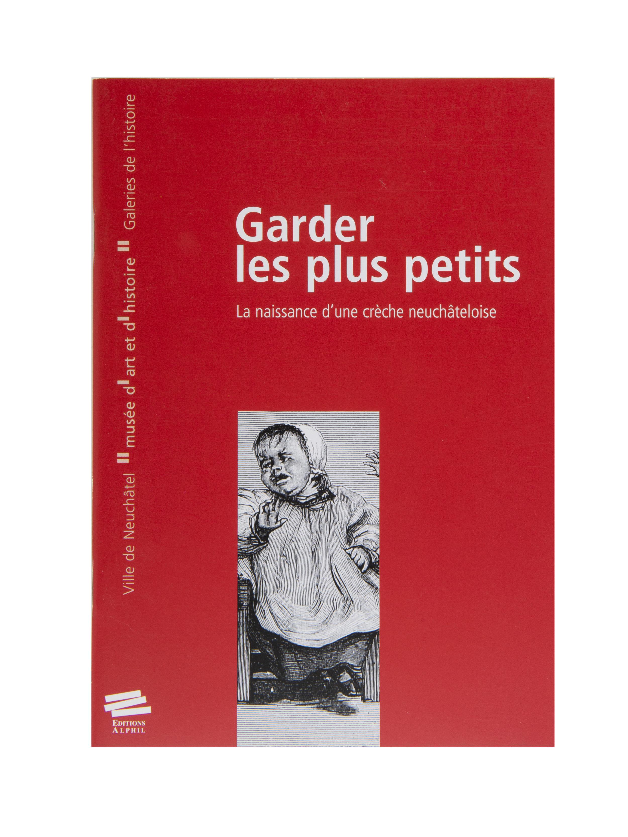 """Brochure éditée à l'occasion de l'exposition """"Garder les plus petits, la naissance d'une crèche neuchâteloise"""""""