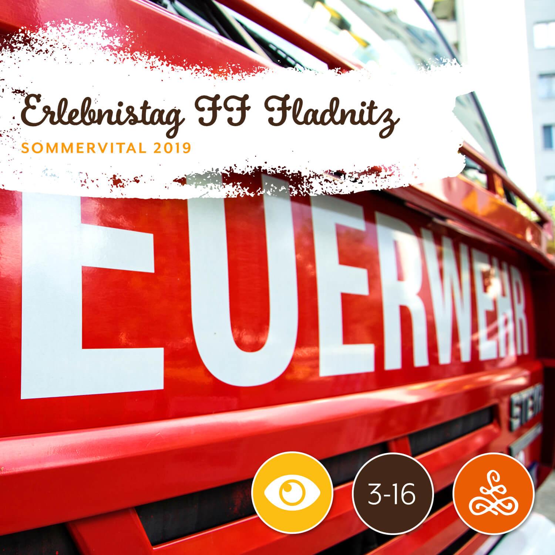Alle Infos auf einen Blick: - Wann: 2.8.2019 | 15:00 - 18:00 UhrWo: Rüsthaus FladnitzMit: Feuerwehr FladnitzAltersgruppe: 3-16 JahreTeilnehmerzahl: unbegrenztUnkostenbeitrag: € 0