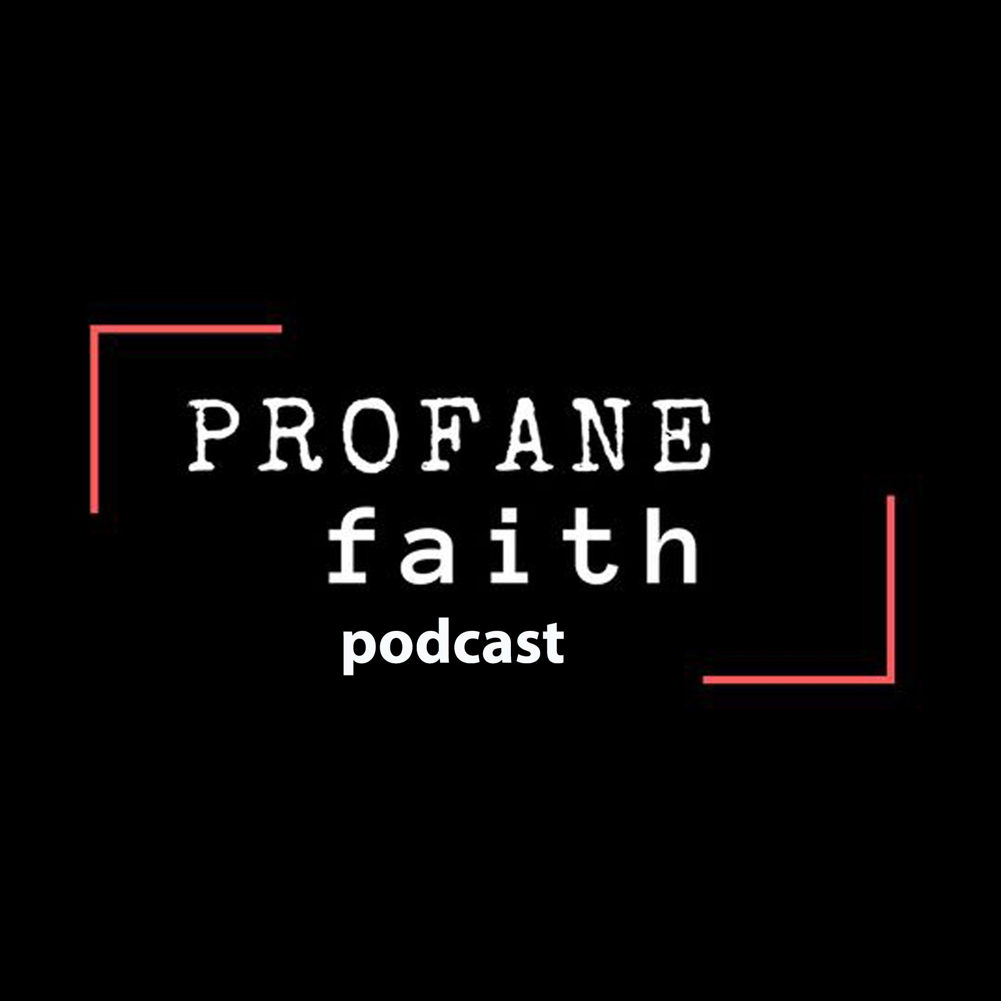 Profane Faith Podcast with Dan White Hodge