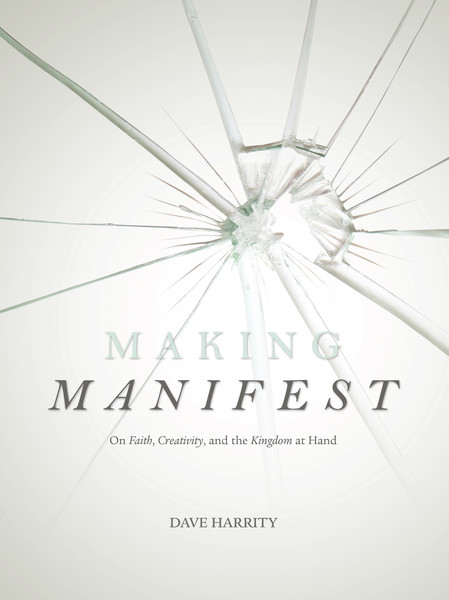 Dave Harrity's Making Manifest