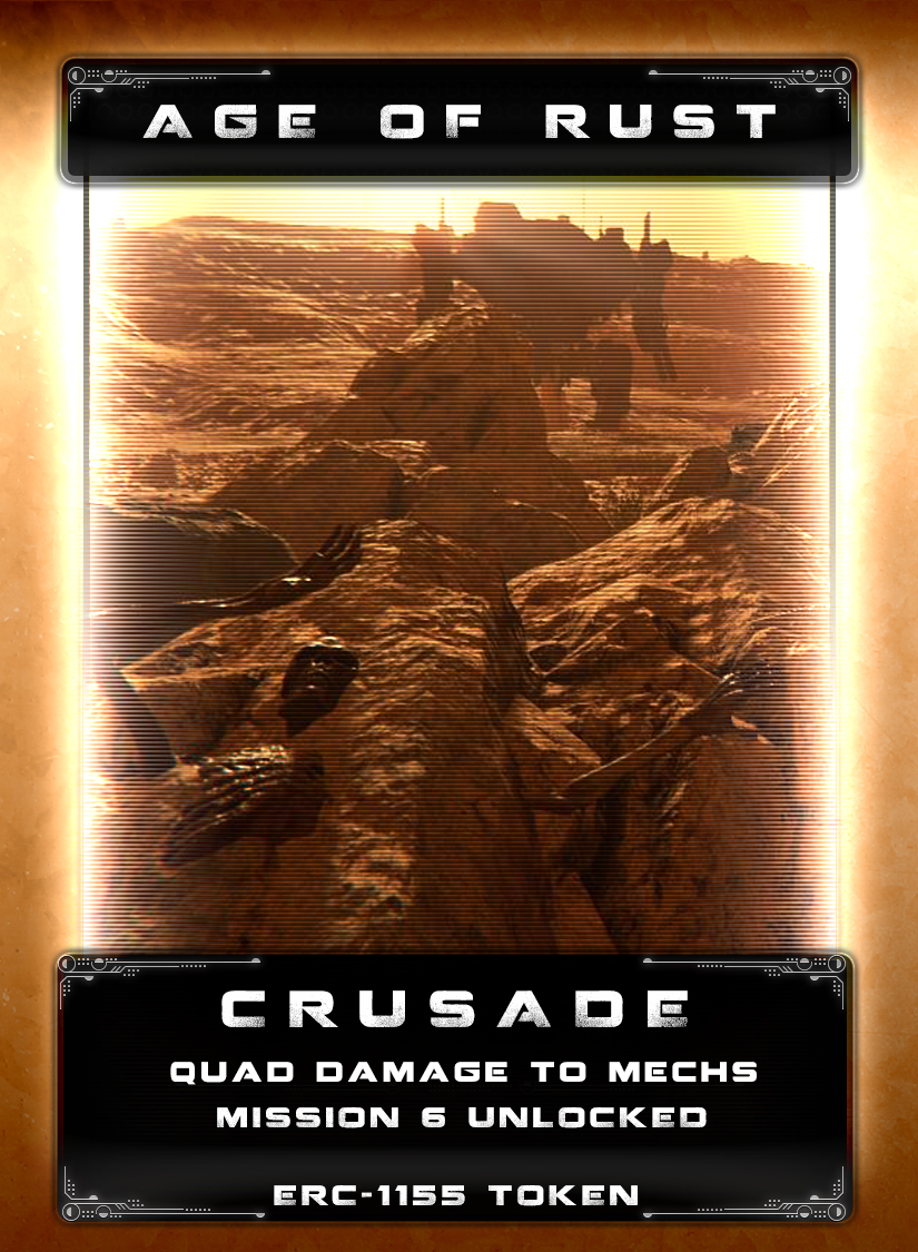 Crusade - Crusade Heavy resistance fighters waged a fierce war against the Mechs on Taphao where the fighting spanned for decades. Humans banded together to fortify themselves in the Valley of the Siege where they made their last stand. Soldiers and colonists fought together in devastating attack on the Mech battalions and pushed them back to gain a new foothold. However, the Mechs had a fleet in low orbit and opened fire on everything on the planet, humans and Mechs alike. The Crusade to extinguish humanity had begun.