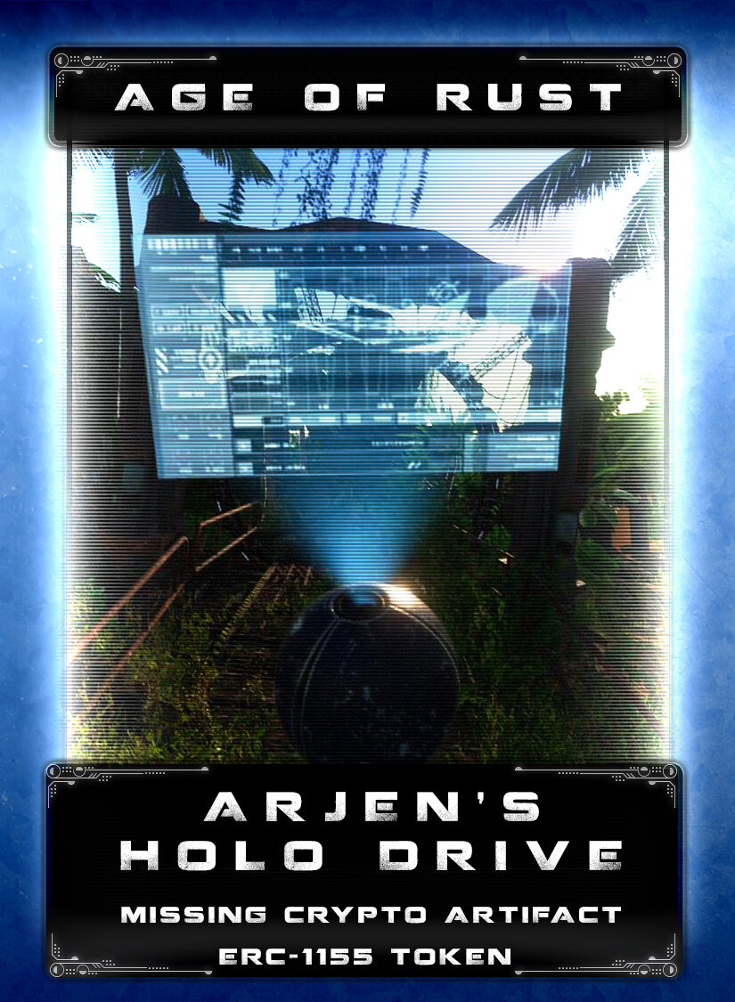 Arjen's Holo drive - A mysterious crypto treasure hidden on an exo-planet by the equally mysterious Arjen. While no one is sure exactly what is stored on the holo drive, if it was in Arjen's possession, it's extremely valuable.