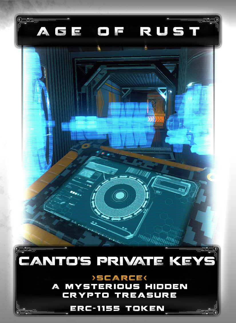 Canto's Private Keys - Canto Tyche was Captain of the Tucana IV, a colony transport ship. Canto scuttled the Tucana VI after having a strange encounter with the Silver Dawn, another transport ship. A log recovered from the Tucana IV shows that Canto encoded his private keys for the ships crypto vault and transmitted them somewhere. Looking for Canto's Private Keys is considered folly among bounty hunters. Yet, now and then, someone finds a clue or rumor to its location.