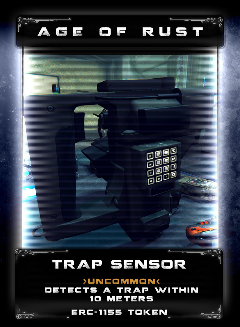 Trap Sensor - Bounty hunters would often set traps aboard captured ships or abandoned places to harm others while they are seeking crypto. This sensor unit looks for other sensors that are often assosiated with traps and will alert you if one is located. Traps are often deadfalls, spikes, fire, depressurization doors, or rockfalls.