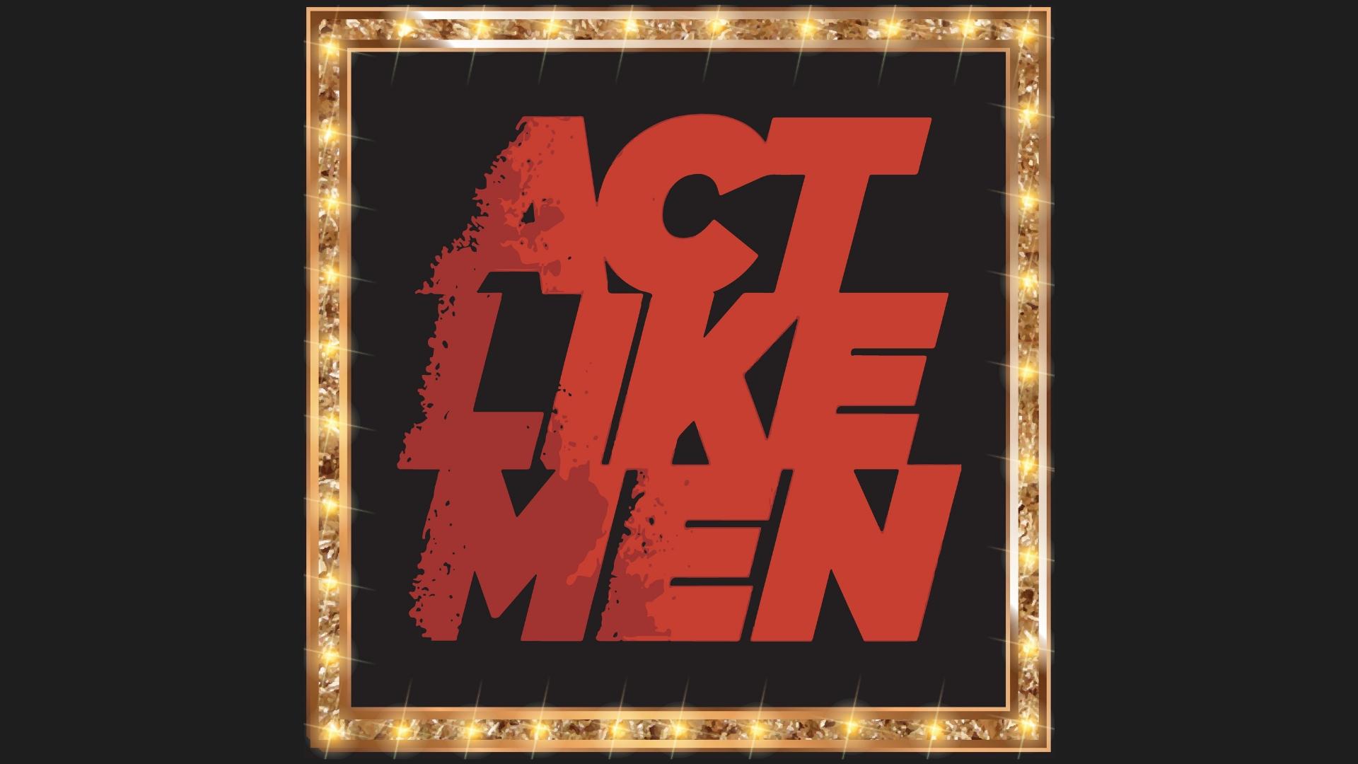 - Act Like Men 4: JesusApril 14, 2019Speaker: Jim Dunn