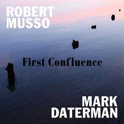 First Confluence - Robert Musso & Mark Daterman