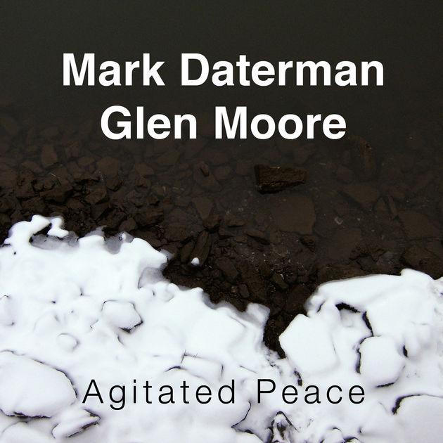 Agitated Peace - Mark Daterman & Glen Moore