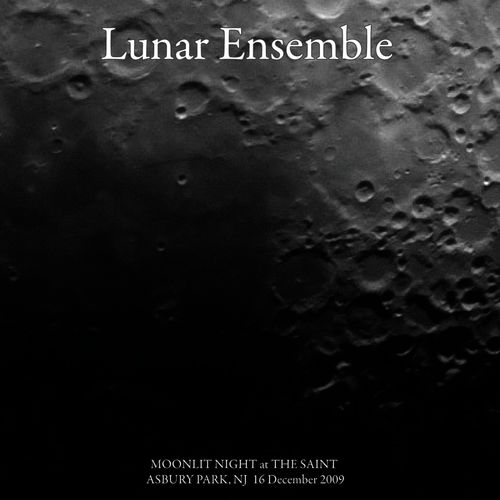 Lunar Ensemble Moon Lit Night @ The Saint 12/16/09