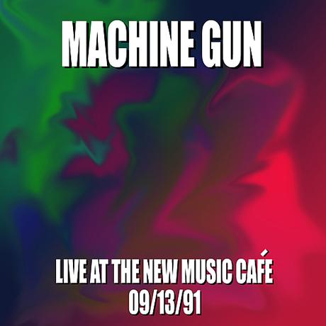 Machine Gun Live at the New Music Cafe