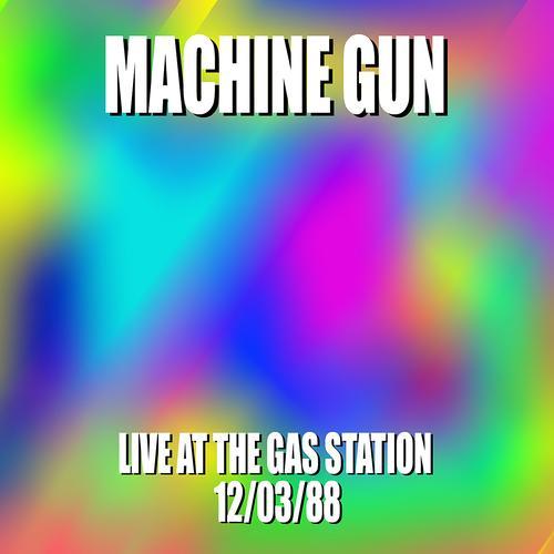 Machine Gun Live at the Gas Station