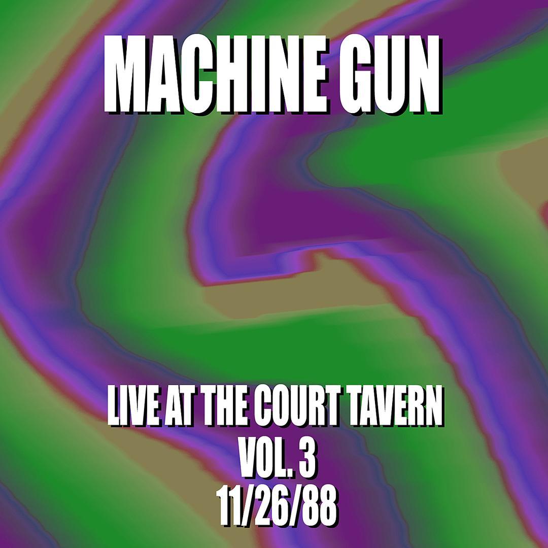 Machine Gun Live at the Court Tavern Vol. 3