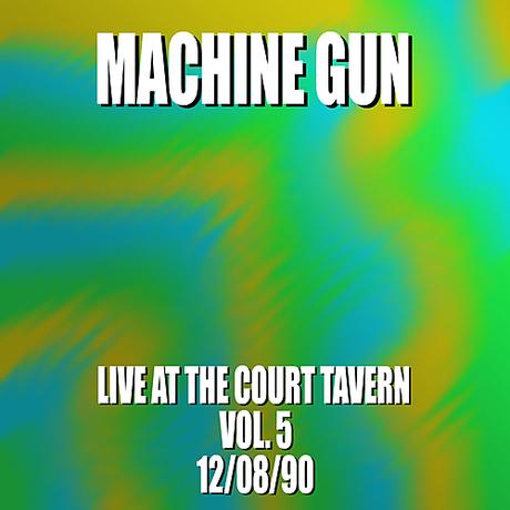 Machine Gun Live at the Court Tavern Vol. 5
