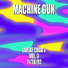 Machine Gun Live at CBGB's Vol. 3