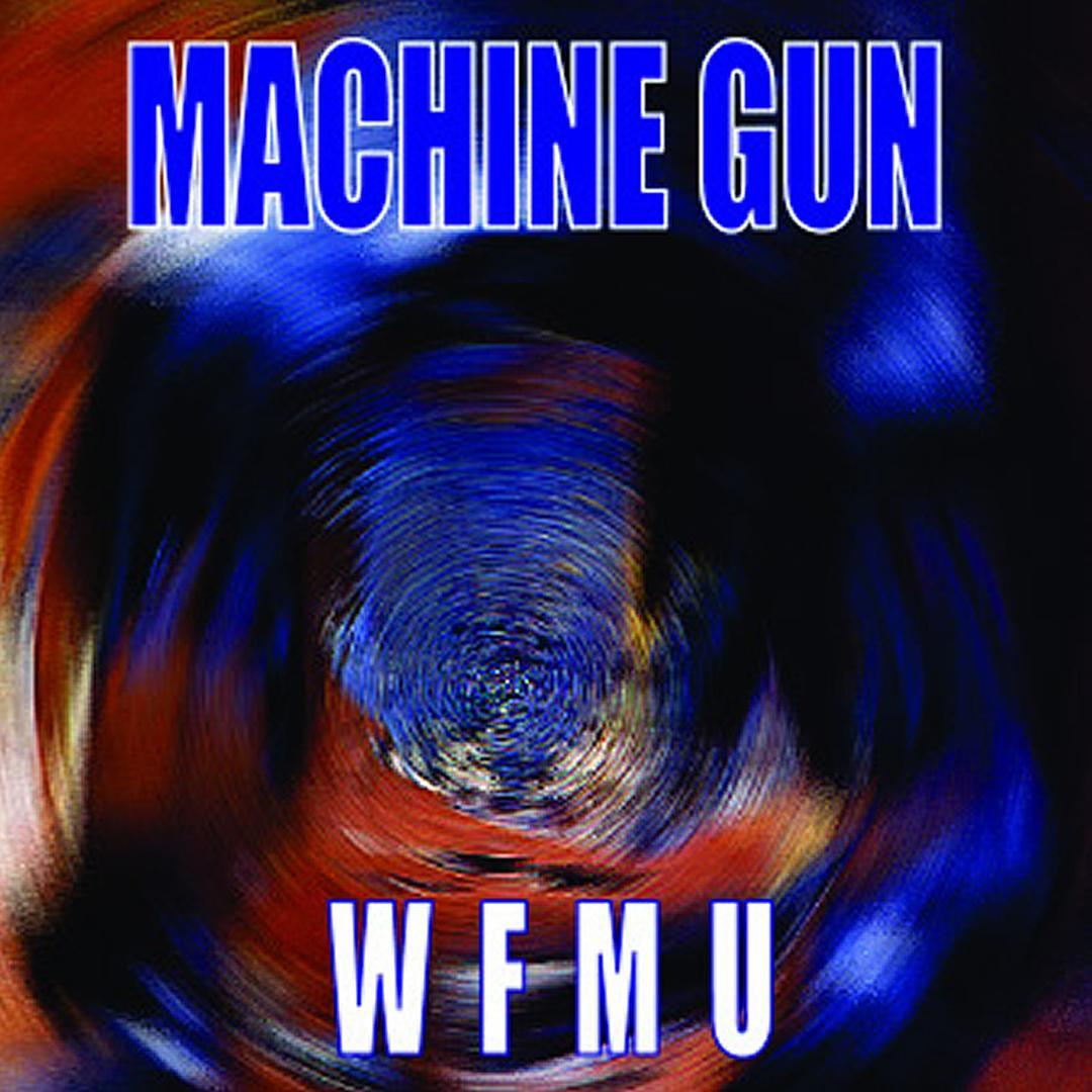Machine Gun Live at WFMU