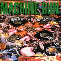 Machine Gun - Pass the Ammo Album