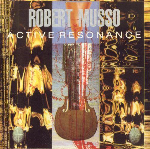 Robert Musso  - Active Resonance