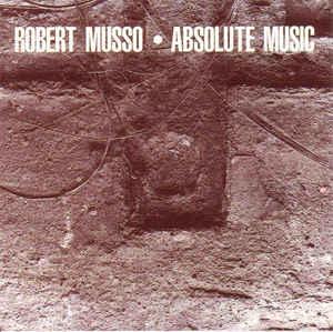 Robert Musso - Absolute Music