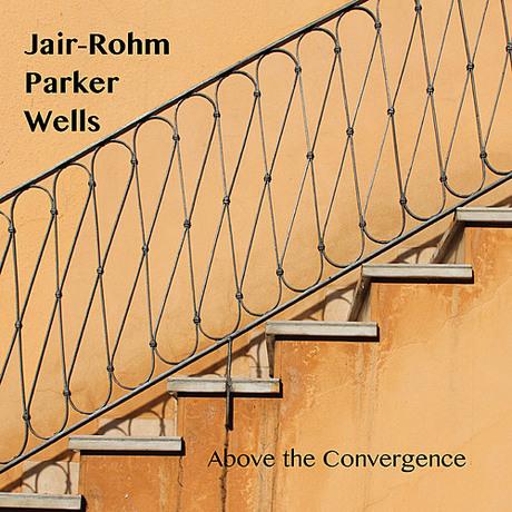 Jair-Rohm Parker Wells - Above the Convergence