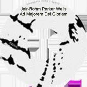 Jair-Rohm Parker Wells - Ad Mairorem Dei Gloriam