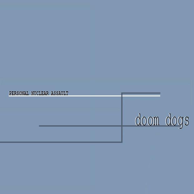 Doom Dogs/Jair-Rohm Parker Wells - Personal Nuclear Assault