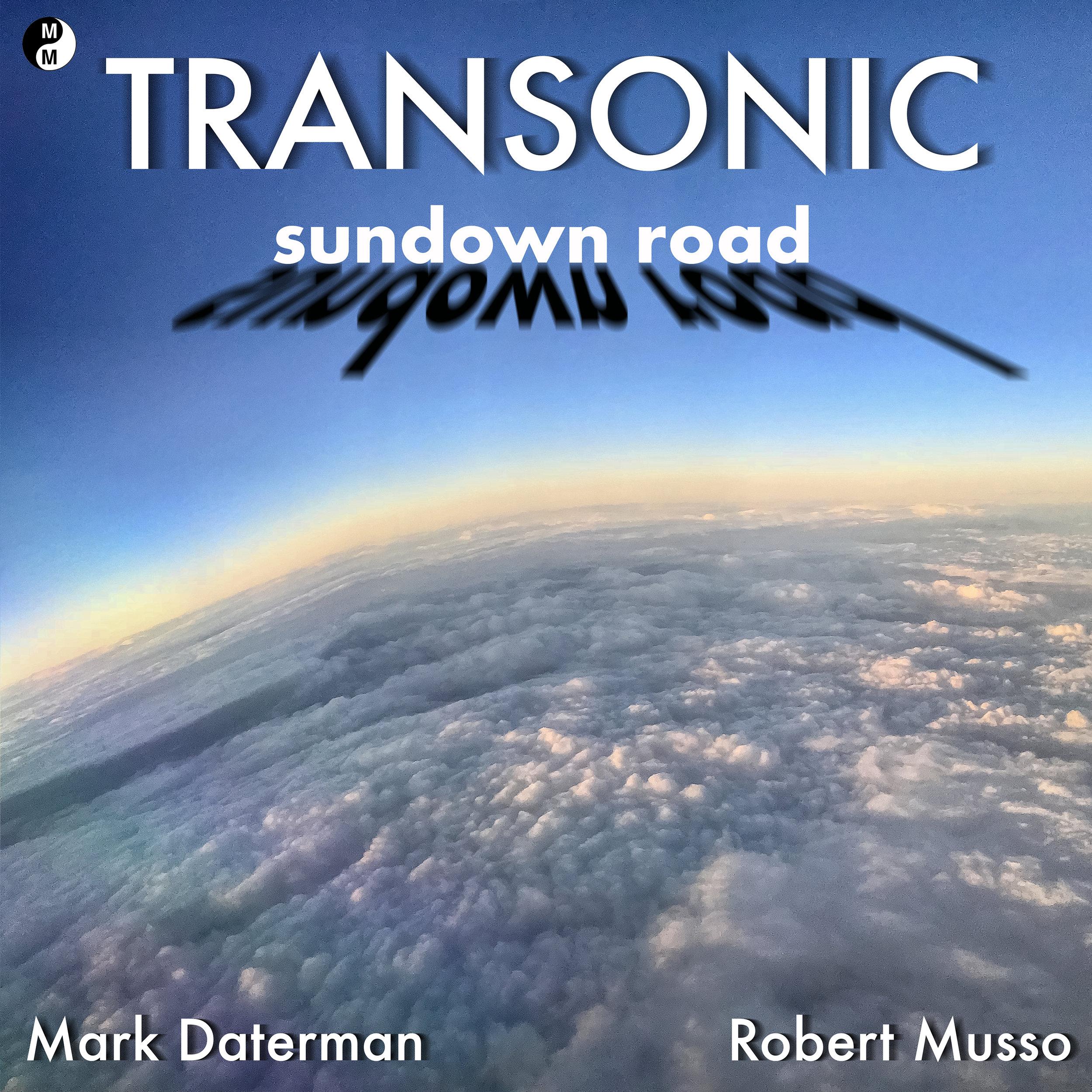 Transonic - Sundown Road –EP Robert Musso & Mark Daterman