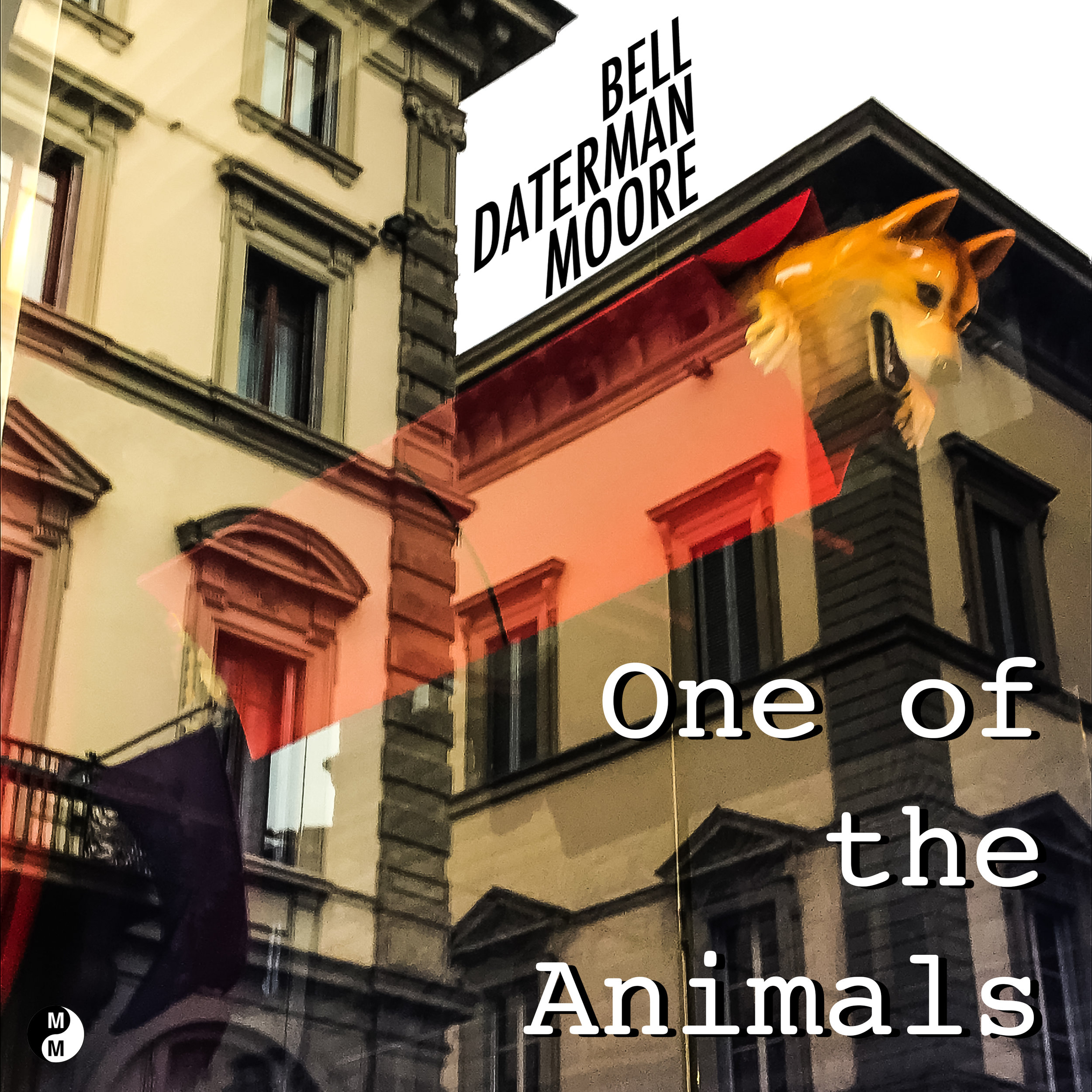 One of the Animals - Marvin Bell, Mark Daterman, Glen Moore