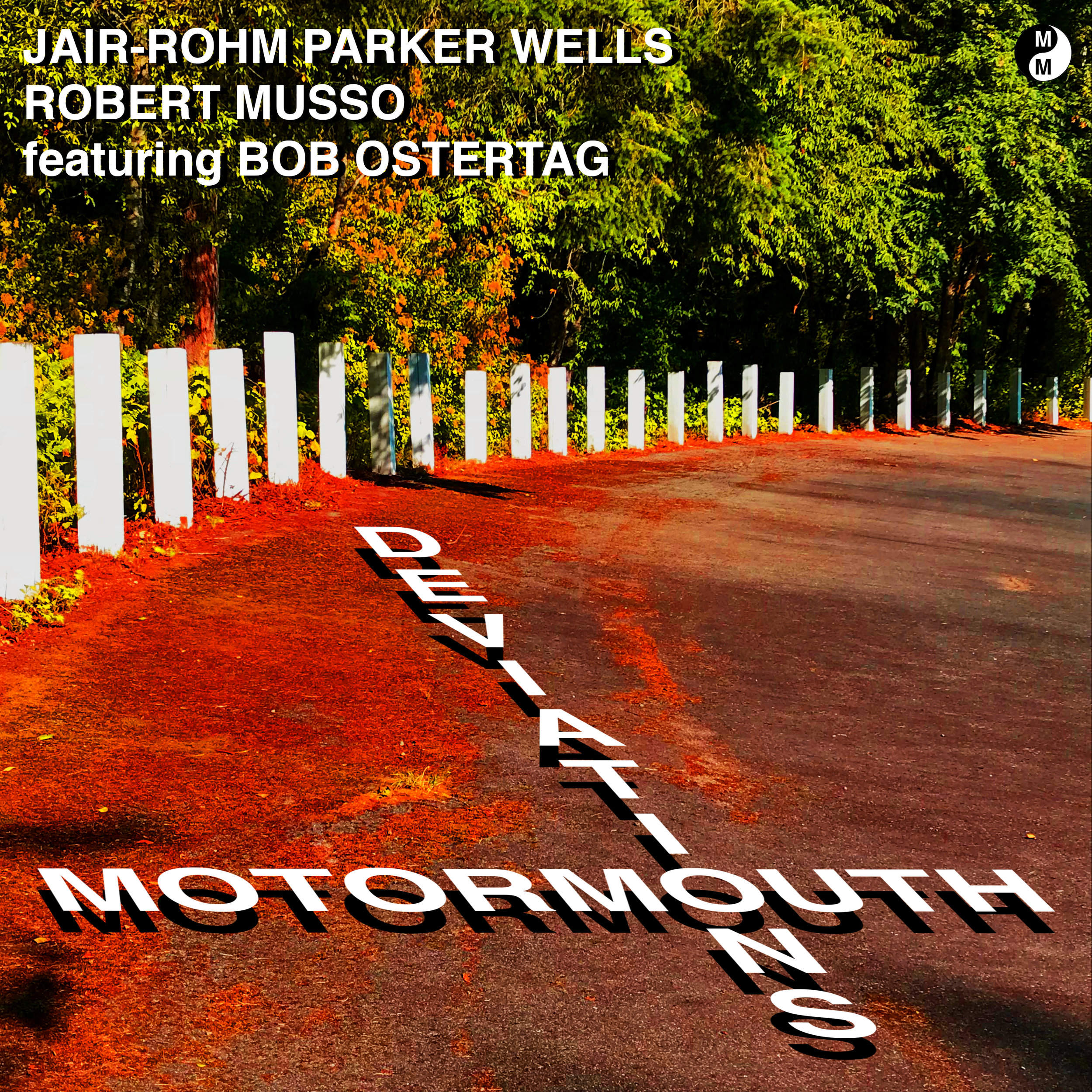 Motormouth Deviations - Jair-Rohm Parker Wells, Robert Musso, featuring Bob Ostertag