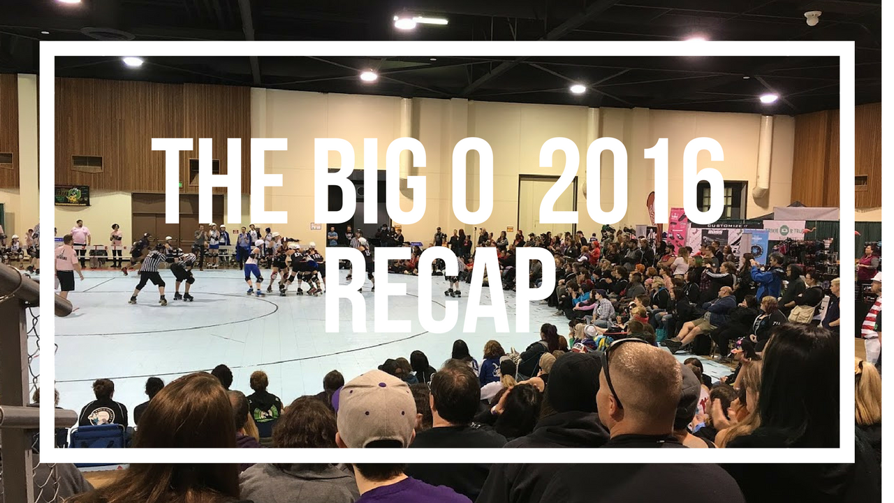 The Big O 2016 Recap | Roller Derby