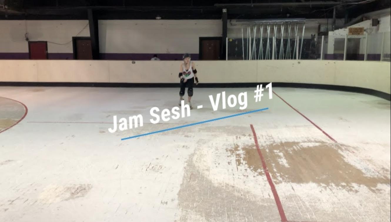 Jam Sesh- Vlog #1 | Roller Derby