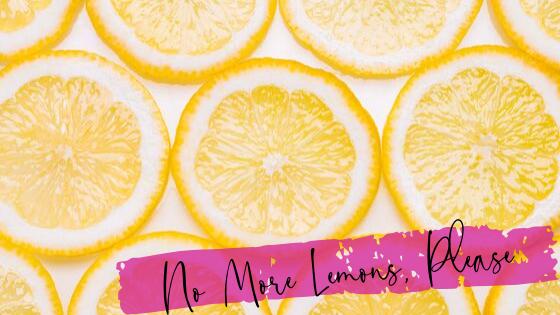 No More Lemons, Please.png