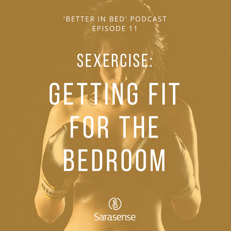SEXERCISE SARASENSE BETTER IN BED PODCAST.png