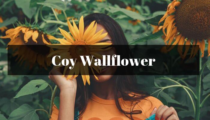 Coy Wallflower Quiz Results