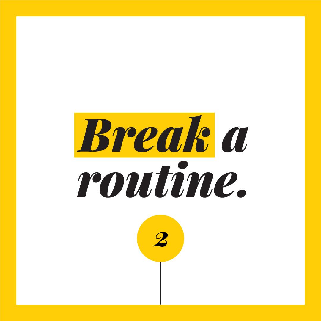 002-Break-a-Routine.jpg