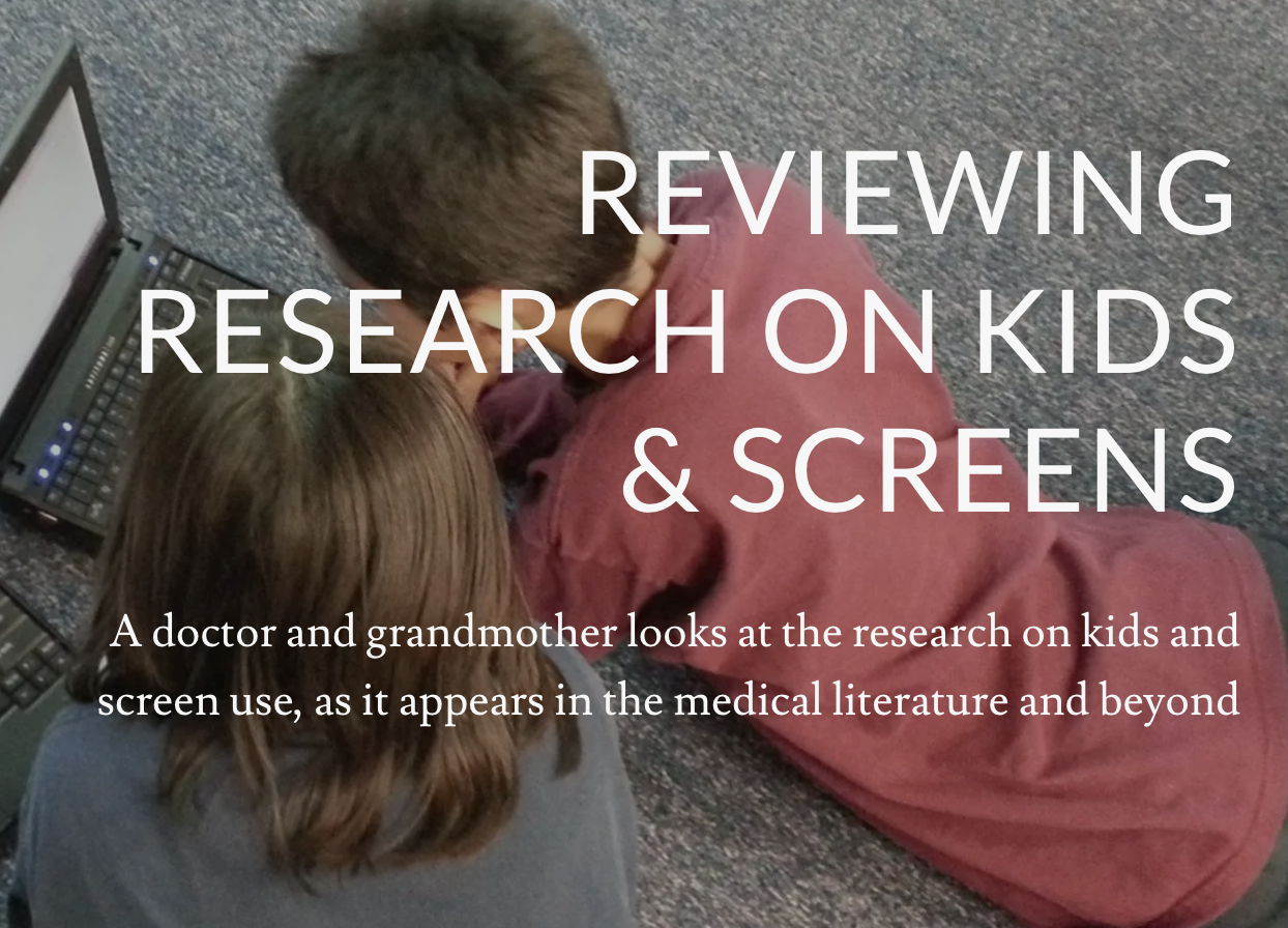 """- Kidsnscreens.net is a blog where """"a doctor and grandmother looks at the research on kids and screen use, as it appears in the medical literature and beyond."""""""