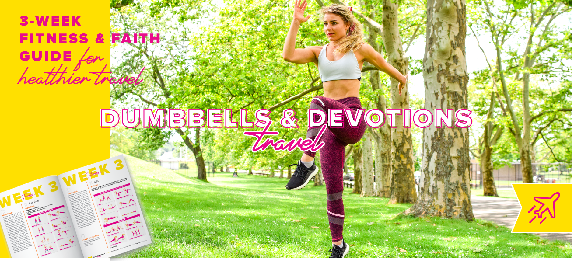 Dumbbells & Devotions TRAVEL a 3-week fitness and faith program for healthier traveling. It is designed to help women know their worth, get fit, and love themselves.